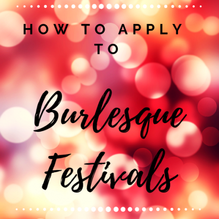 burlesque, burlesque festival, festival, how to apply
